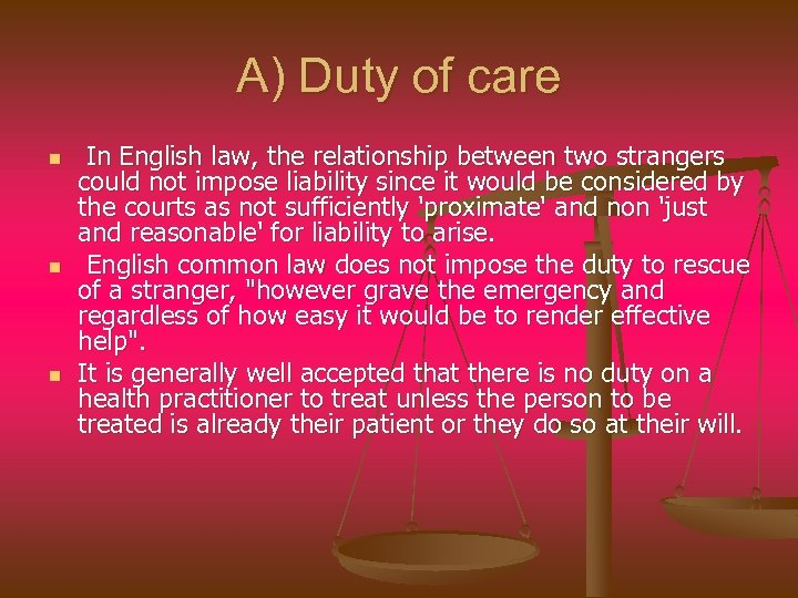 A) Duty of care n n n In English law, the relationship between two