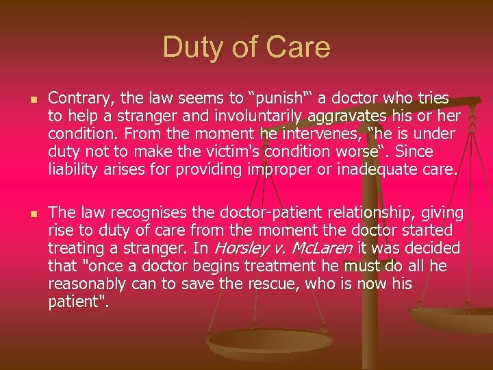 """Duty of Care n n Contrary, the law seems to """"punish'"""" a doctor who"""
