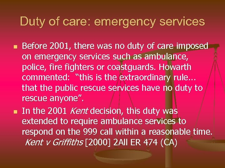 Duty of care: emergency services n n Before 2001, there was no duty of
