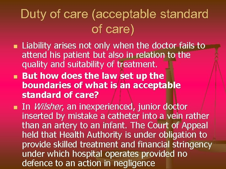 Duty of care (acceptable standard of care) n n n Liability arises not only