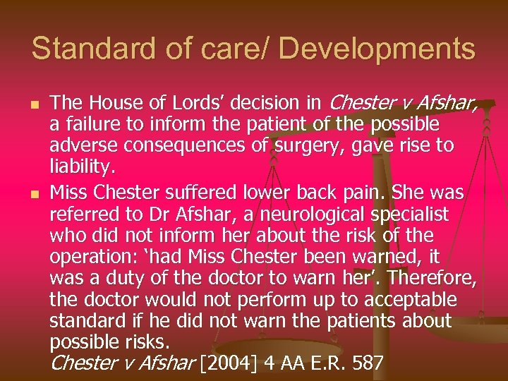 Standard of care/ Developments n n The House of Lords' decision in Chester v