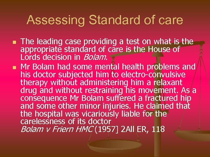 Assessing Standard of care n n The leading case providing a test on what