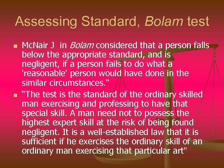 Assessing Standard, Bolam test n n Mc. Nair J in Bolam considered that a