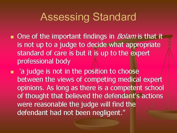 Assessing Standard n n One of the important findings in Bolam is that it