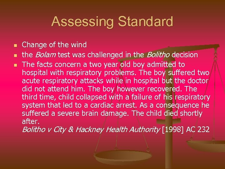 Assessing Standard n n n Change of the wind the Bolam test was challenged