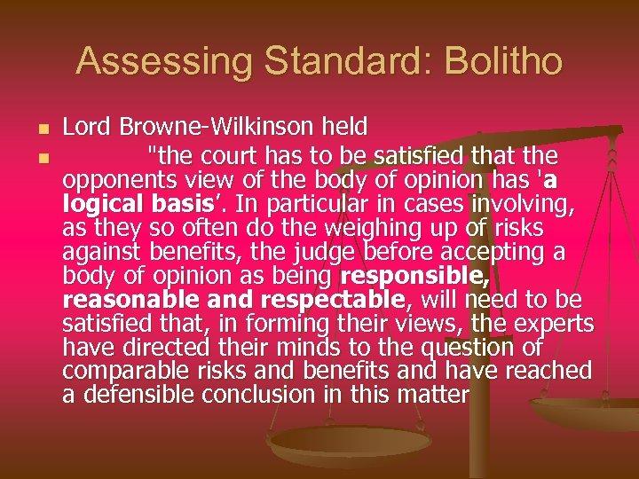 Assessing Standard: Bolitho n n Lord Browne-Wilkinson held