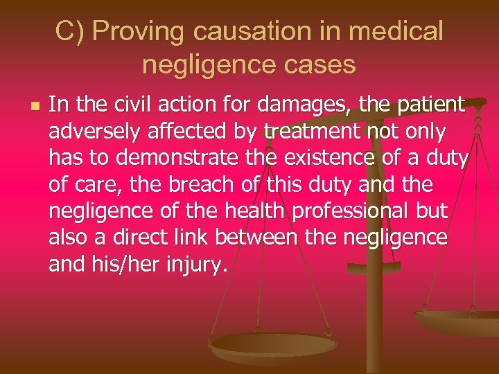 C) Proving causation in medical negligence cases n In the civil action for damages,