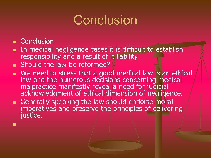 Conclusion n n n Conclusion In medical negligence cases it is difficult to establish