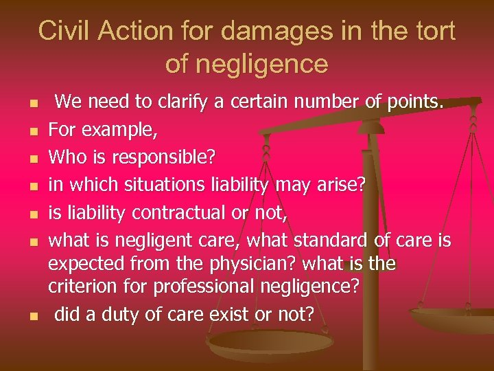Civil Action for damages in the tort of negligence n n n n We