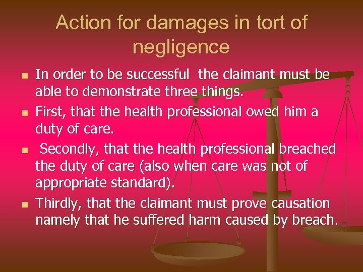 Action for damages in tort of negligence n n In order to be successful