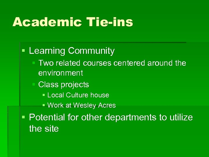 Academic Tie-ins § Learning Community § Two related courses centered around the environment §