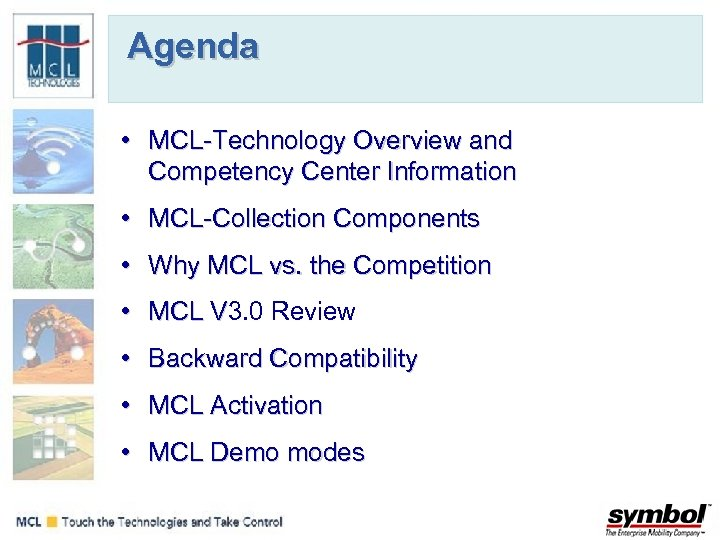 Agenda • MCL-Technology Overview and Competency Center Information • MCL-Collection Components • Why MCL