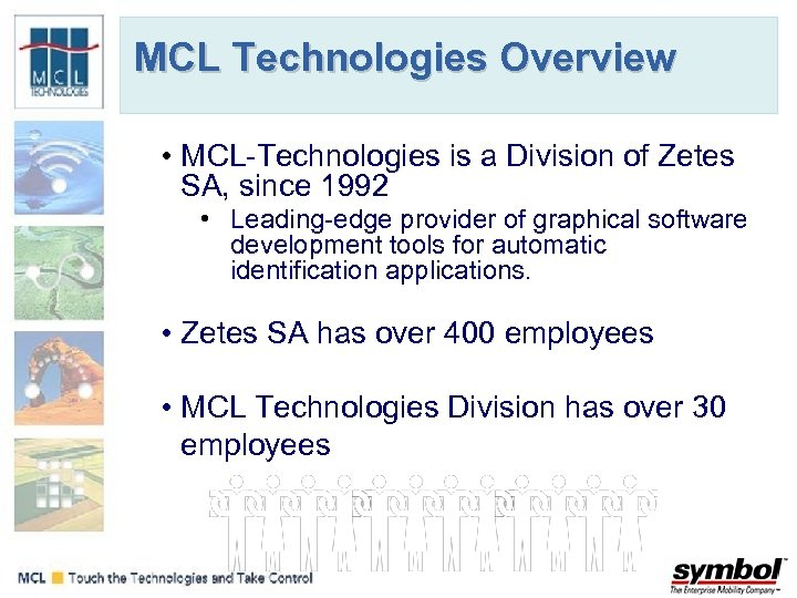 MCL Technologies Overview • MCL-Technologies is a Division of Zetes SA, since 1992 •