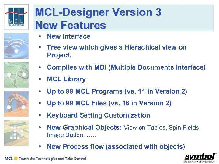 MCL-Designer Version 3 New Features • New Interface • Tree view which gives a