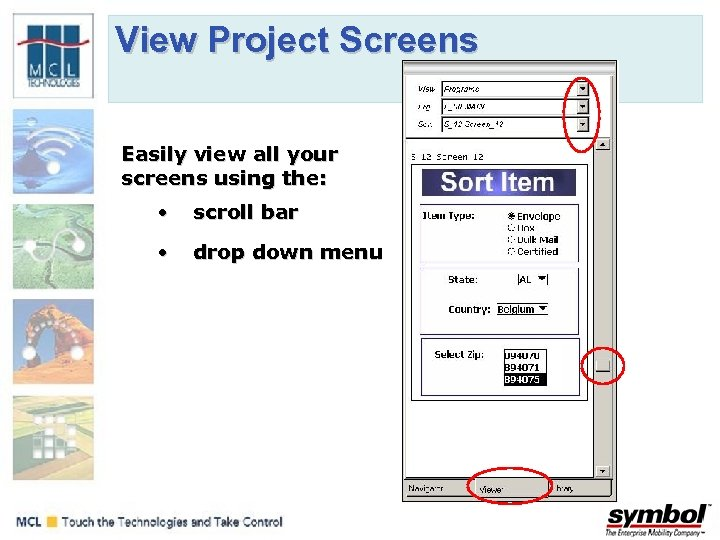 View Project Screens Easily view all your screens using the: • scroll bar •