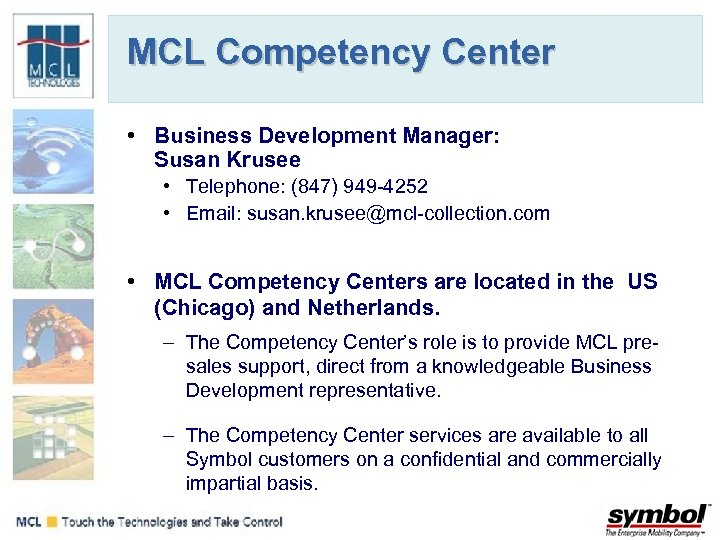 MCL Competency Center • Business Development Manager: Susan Krusee • Telephone: (847) 949 -4252