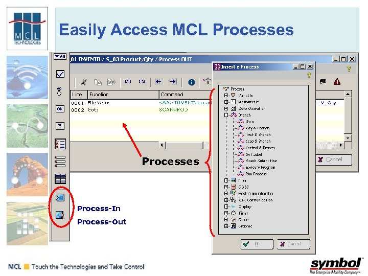Easily Access MCL Processes Process-In Process-Out