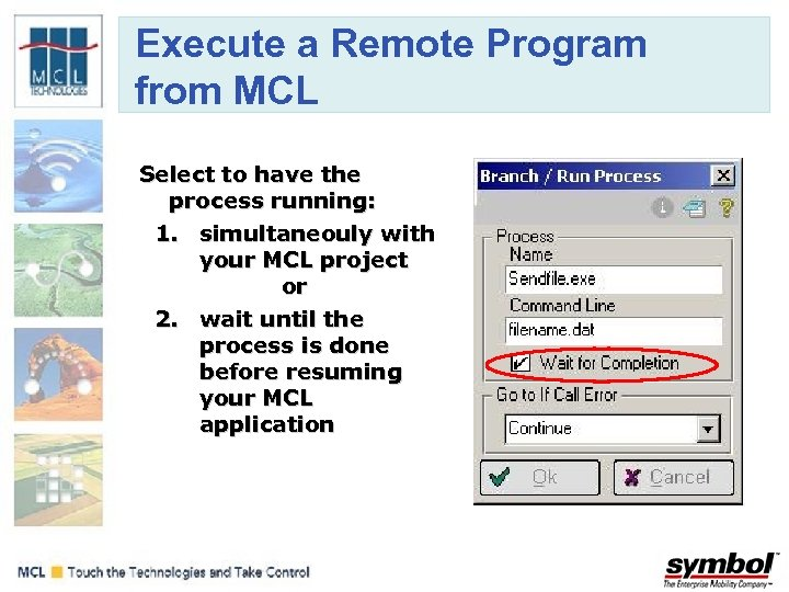 Execute a Remote Program from MCL Select to have the process running: 1. simultaneouly
