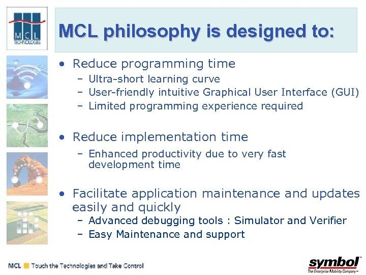 MCL philosophy is designed to: • Reduce programming time – Ultra-short learning curve –