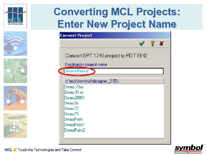 Converting MCL Projects: Enter New Project Name Demo. Palm 2