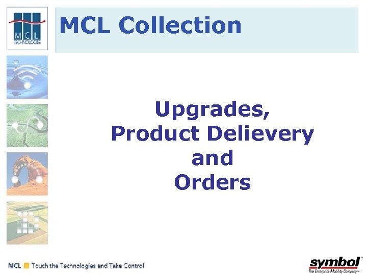 MCL Collection Upgrades, Product Delievery and Orders