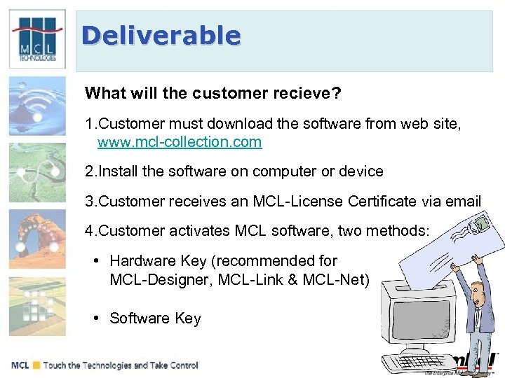 Deliverable What will the customer recieve? 1. Customer must download the software from web