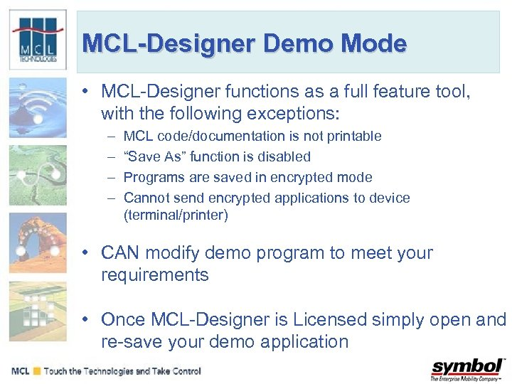 MCL-Designer Demo Mode • MCL-Designer functions as a full feature tool, with the following