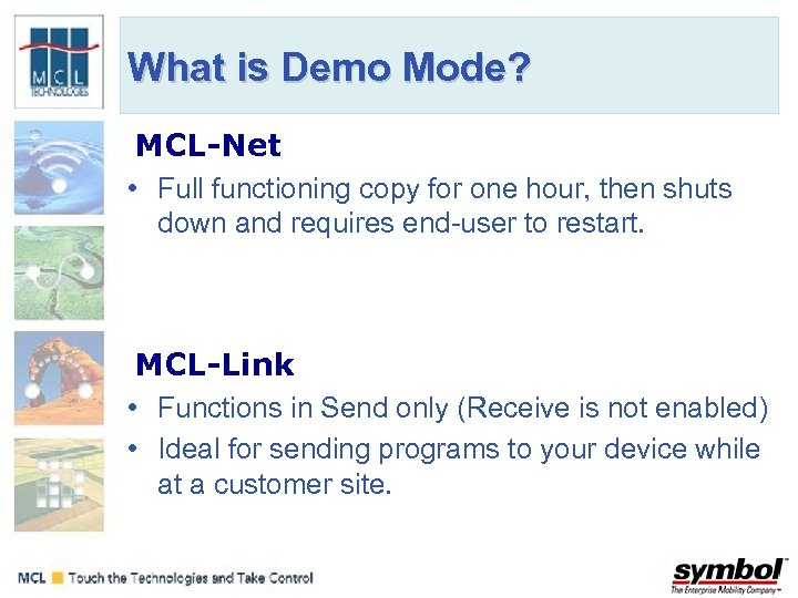 What is Demo Mode? MCL-Net • Full functioning copy for one hour, then shuts