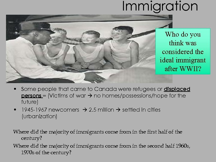 Immigration Who do you think was considered the ideal immigrant after WWII? • Some