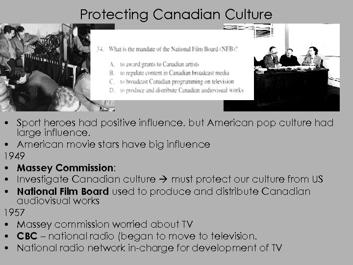 Protecting Canadian Culture • Sport heroes had positive influence, but American pop culture had