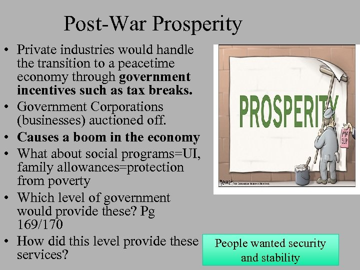 Post-War Prosperity • Private industries would handle the transition to a peacetime economy through