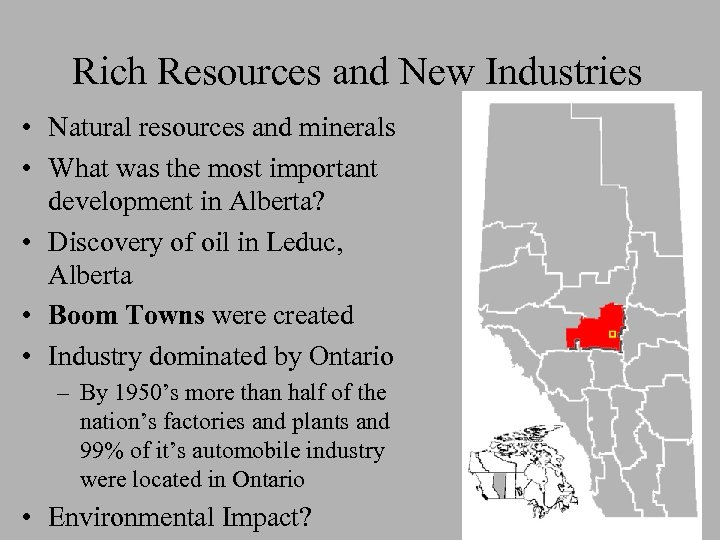 Rich Resources and New Industries • Natural resources and minerals • What was the
