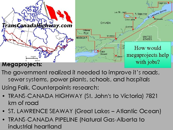 How would megaprojects help with jobs? Megaprojects: The government realized it needed to improve