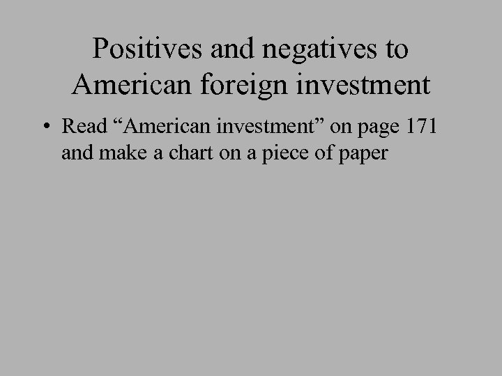 """Positives and negatives to American foreign investment • Read """"American investment"""" on page 171"""