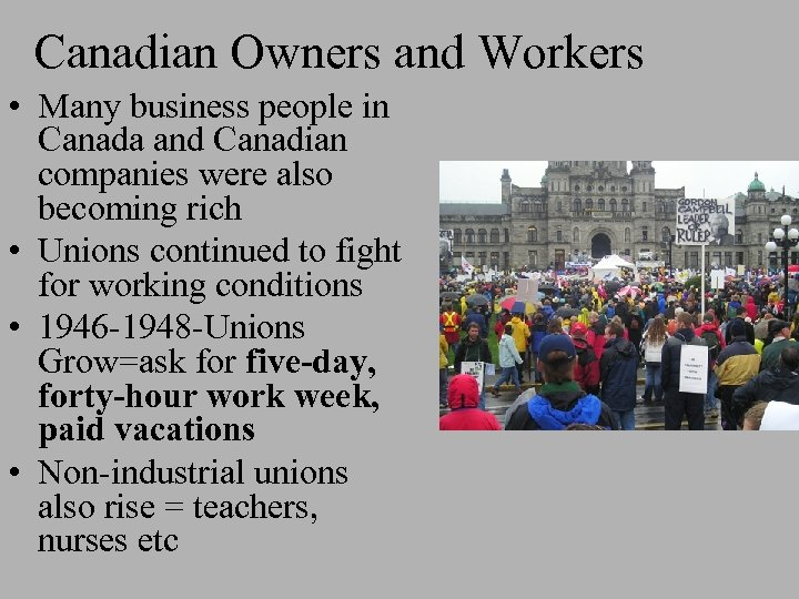 Canadian Owners and Workers • Many business people in Canada and Canadian companies were