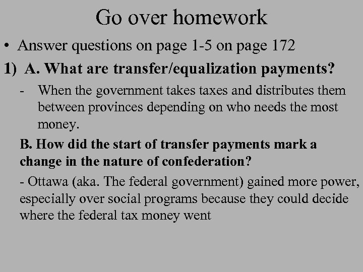 Go over homework • Answer questions on page 1 -5 on page 172 1)