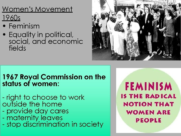 Women's Movement 1960 s • Feminism • Equality in political, social, and economic fields