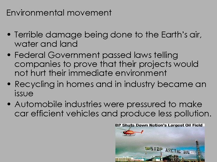 Environmental movement • Terrible damage being done to the Earth's air, water and land