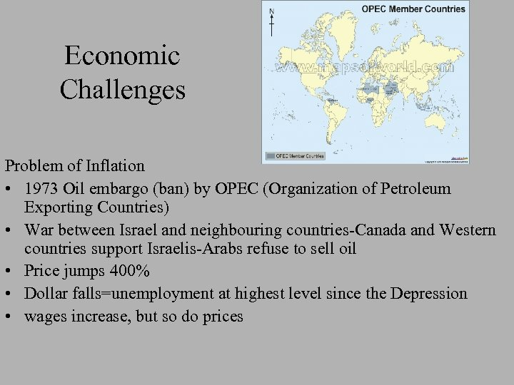 Economic Challenges Problem of Inflation • 1973 Oil embargo (ban) by OPEC (Organization of