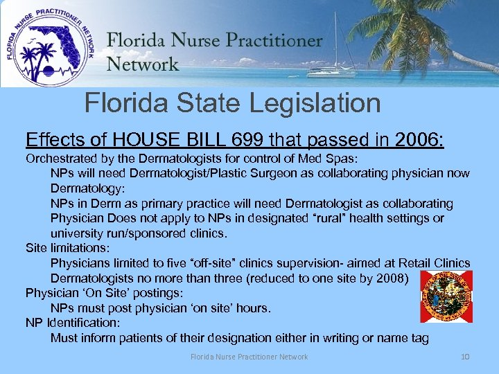 Florida State Legislation Effects of HOUSE BILL 699 that passed in 2006: Orchestrated by