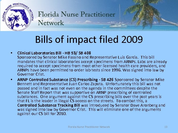 Bills of impact filed 2009 • • Clinical Laboratories Bill - HB 53/ SB