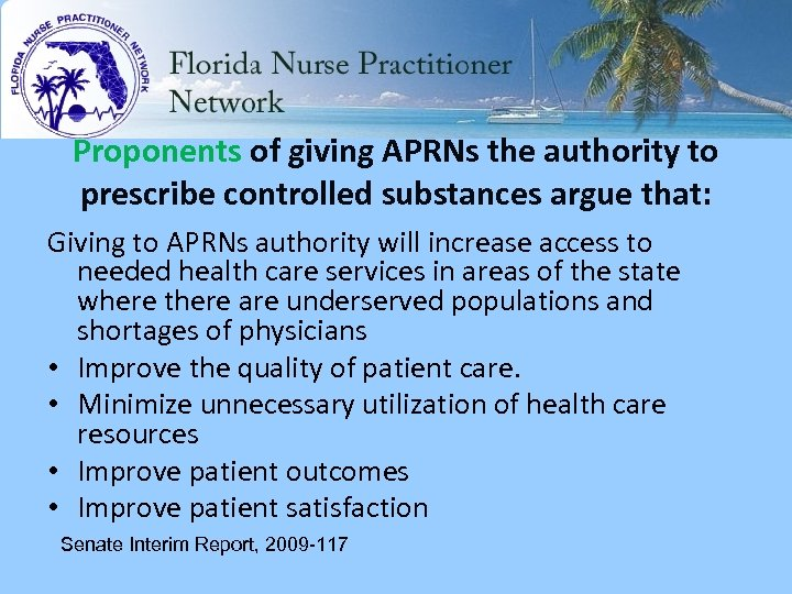 Proponents of giving APRNs the authority to prescribe controlled substances argue that: Giving to