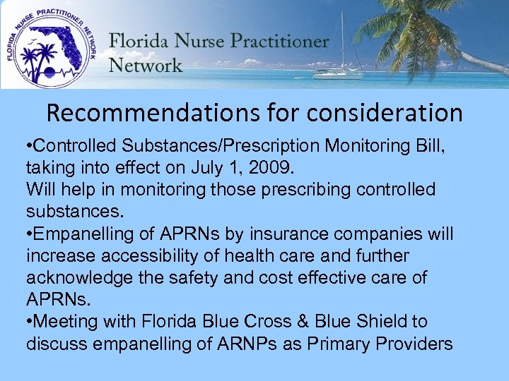 Recommendations for consideration • Controlled Substances/Prescription Monitoring Bill, taking into effect on July 1,