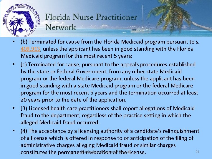 • (b) Terminated for cause from the Florida Medicaid program pursuant to s.