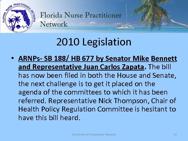2010 Legislation • ARNPs- SB 188/ HB 677 by Senator Mike Bennett and Representative