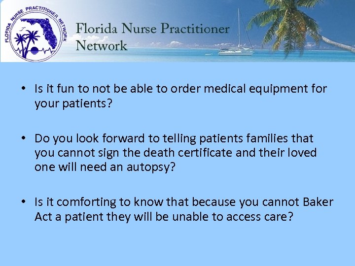 • Is it fun to not be able to order medical equipment for