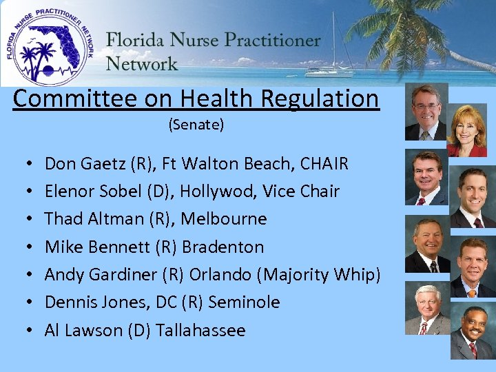 Committee on Health Regulation (Senate) • • Don Gaetz (R), Ft Walton Beach, CHAIR