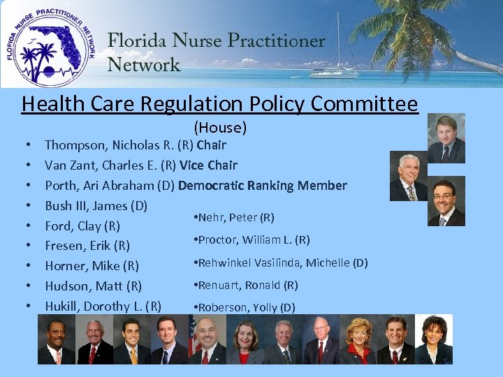 Health Care Regulation Policy Committee • • • (House) Thompson, Nicholas R. (R) Chair