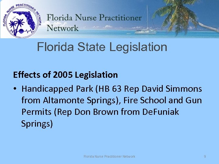 Florida State Legislation Effects of 2005 Legislation • Handicapped Park (HB 63 Rep David