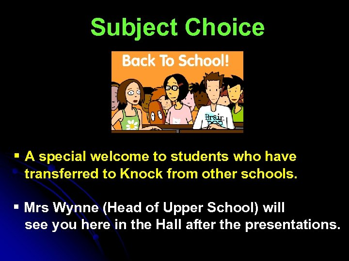 Subject Choice § A special welcome to students who have transferred to Knock from
